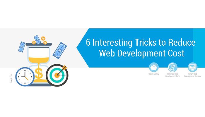6 Interesting Tricks to Reduce Web Development Cost